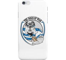 the dogs of war iPhone Case/Skin