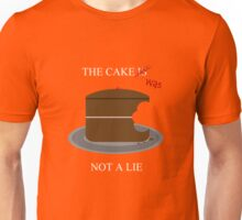 The cake is/was not a lie (White letters) Unisex T-Shirt