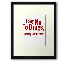 I Say No To Drugs Framed Print
