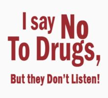 I Say No To Drugs by irReal