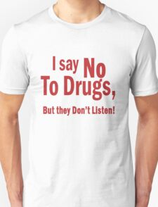 I Say No To Drugs T-Shirt