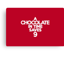 A chocolate in time saves nine Canvas Print