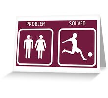 Problem? Soccer solved! Greeting Card