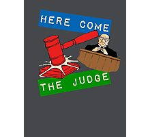 Here Come the Judge Photographic Print