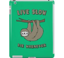 Funny & Cute Sloth 'Live Slow Die Whenever' Cool Statement / Lazy Motto / Slogan iPad Case/Skin