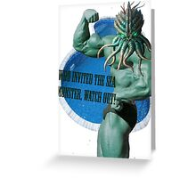 Who invited the sea monster, watch out! Greeting Card