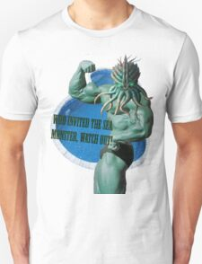 Who invited the sea monster, watch out! T-Shirt
