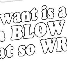 All i want is a beer and a blow job Funny Geek Nerd Sticker