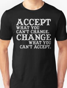 Accept What you can't change what you can't accept Funny Geek Nerd T-Shirt