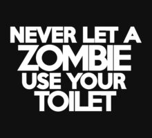Never let a zombie use your toilet Kids Clothes