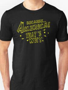 Because America! That's Why Funny Geek Nerd T-Shirt