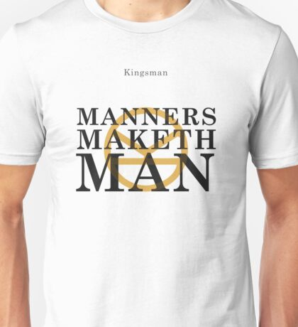 Manners Maketh Man - Kingsman Unisex T-Shirt