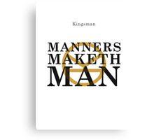 Manners Maketh Man - Kingsman Canvas Print