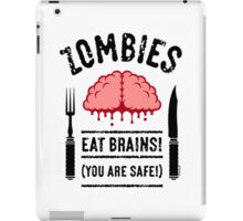 Zombies Eat Brains! You Are Safe! (3C) iPad Case/Skin