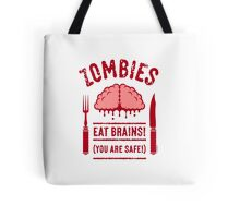 Zombies Eat Brains! You Are Safe! (2C) Tote Bag