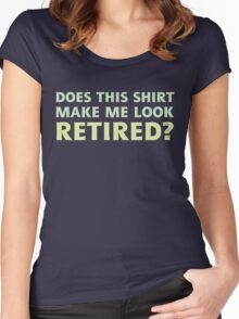 Does this shirt make me look retired? Women's Fitted Scoop T-Shirt