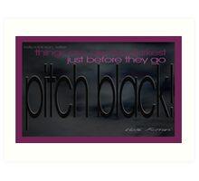 Pitch Black © Vicki Ferrari Photography Art Print