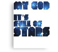 MY GOD, IT'S FULL OF STARS - 2001 Canvas Print