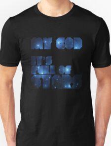 MY GOD, IT'S FULL OF STARS - 2001 T-Shirt