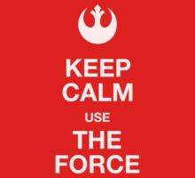 Keep calm use the force by buud