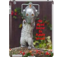 Cyber Squirrel Be FURRY afraid Doctor Who! iPad Case/Skin