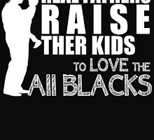 REAL FATHERS RAISE THER KIDS TO LOVE THE ALL BLACKS by BADASSTEES