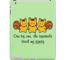 The squirrels steal my sanity iPad Case/Skin