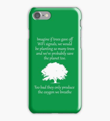 If trees give gave off wifi signal iPhone Case/Skin