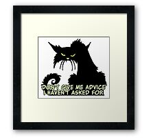 Don't Give Me Advice Angry Cat Saying Framed Print
