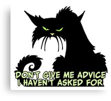 Don't Give Me Advice Angry Cat Saying Canvas Print