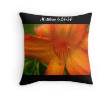 Matthew 6:24-34 Throw Pillow