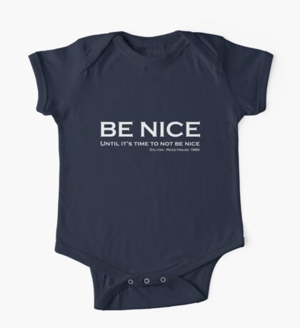 Road House - Be nice One Piece - Short Sleeve