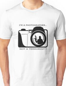 Terrorist Photographer Unisex T-Shirt