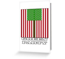 """GREEN PARTY US FLAG"" Greeting Card"