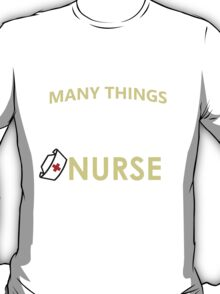 THERE AREN'T MANY THINGS I LOVE MORE THAN BEING A NURSE BUT ONE OF THEM IS BEING GRANDMA T-Shirt