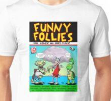Funny Follies Unisex T-Shirt