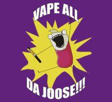 Vape All D Joose!!! by MrVape