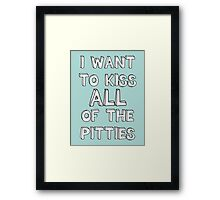 I want to kiss all the pitties Framed Print