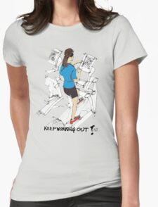 Keep Working Out Womens Fitted T-Shirt
