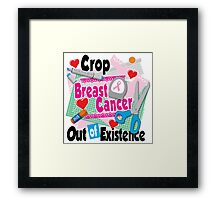 Crop Breast Cancer Out of Existence Framed Print