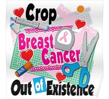 Crop Breast Cancer Out of Existence Poster