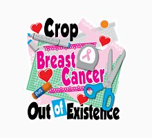 Crop Breast Cancer Out of Existence Unisex T-Shirt