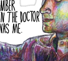 When the doctor was me Sticker