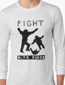 Fight With Force (Black) Long Sleeve T-Shirt