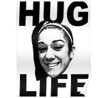 HUG LIFE - Black Font Poster