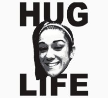 HUG LIFE - Black Font by ThatGuyScout