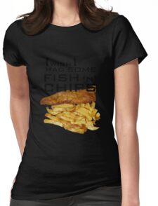 I Wish I Had Some Fish n Chips (Black Text) Womens Fitted T-Shirt