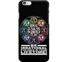 Ultimate Irrational Pi Day  With Epic Pi Symbols iPhone Case/Skin