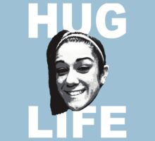 HUG LIFE - White Font by ThatGuyScout