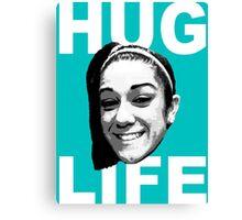 HUG LIFE - White Font Canvas Print